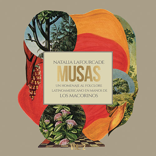 Musas (Un Homenaje al Folclore Latinoamericano en Manos de Los Macorinos), Vol. 2 de Natalia Lafourcade