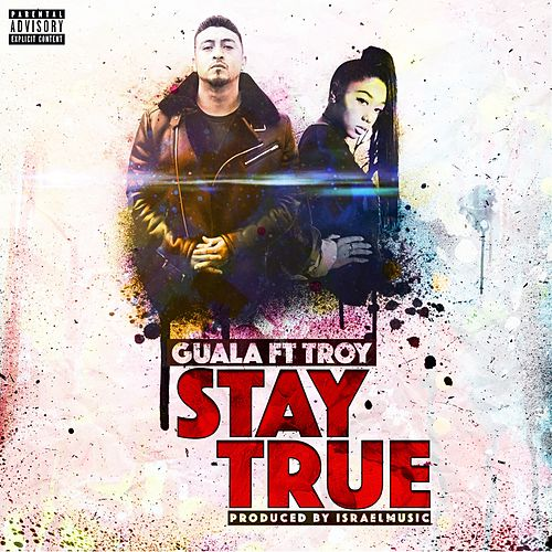 Stay True (feat. Troy) by Guala