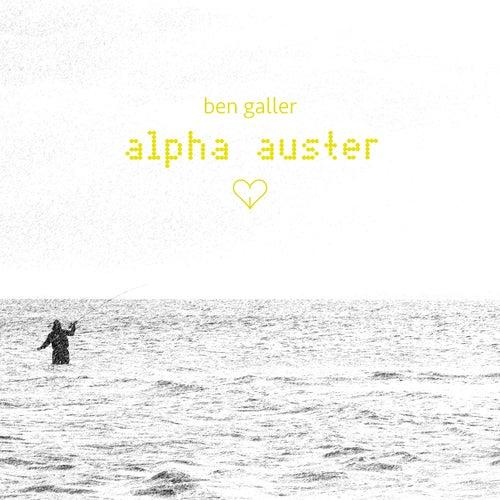 Alpha Auster by Ben Galler