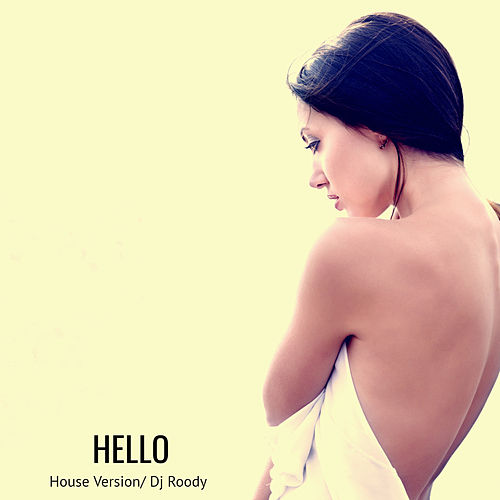 Hello (House Version) by DJ Roody