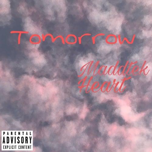 Tomorrow by MaddTekHeart