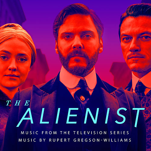 The Alienist (Original Series Soundtrack) by Rupert Gregson-Williams