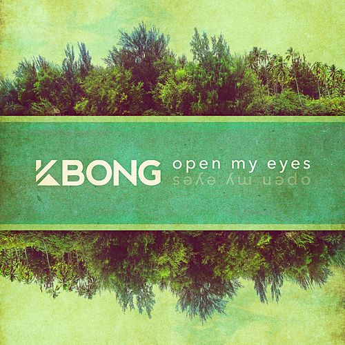 Open My Eyes by KBong