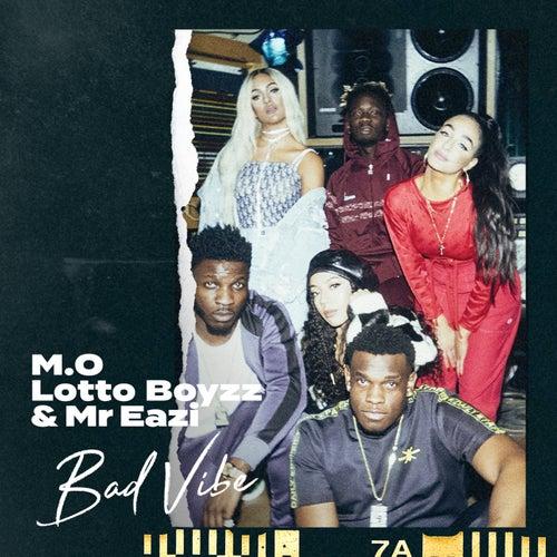 Bad Vibe von M O, Lotto Boys, Mr Eazi