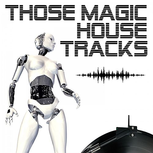 Those Magic House Tracks de Various Artists
