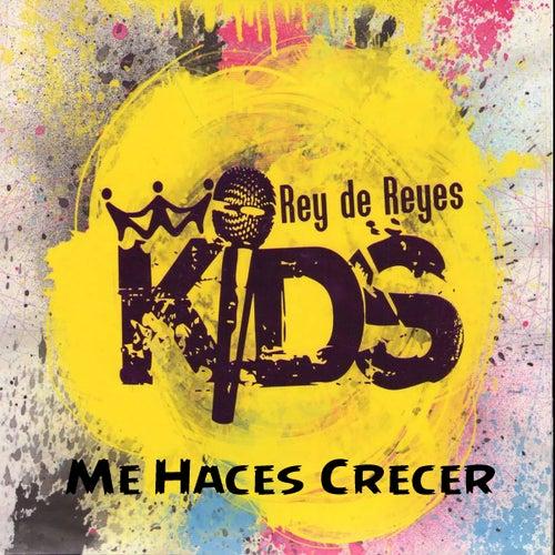 Me Haces Crecer de Rey de Reyes Kids