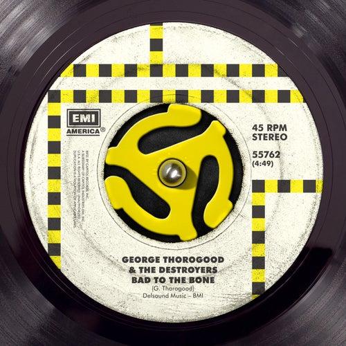 Bad To The Bone by George Thorogood