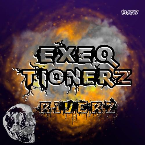 Riverz by Exeqtionerz