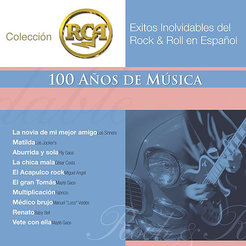 RCA 100 Anos De Musica - Segunda Parte (Exitos Inolvidables Del Rock & Roll En Español) by Various Artists