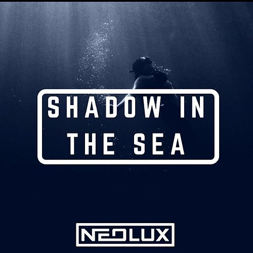 Shadow In The Sea by Neolux