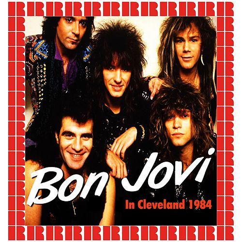 Rockin' In Cleveland, 1984 (Hd Remastered Edition) by Bon Jovi