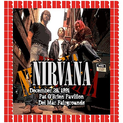 Pat O'Brien Pavilion, Del Mar, Ca. December 28, 1991 (Hd Remastered Edition) de Nirvana