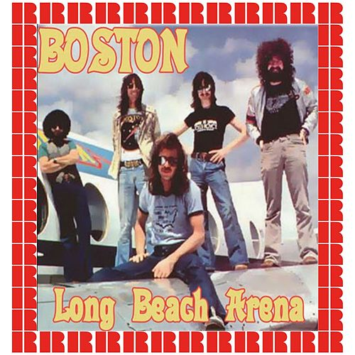 The Long Beach Arena, CA 1977 (Hd Remastered Edition) von Boston