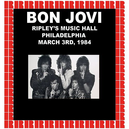 Ripley's Music Hall, Philadelphia, March 3rd, 1984 (Hd Remastered Edition) by Bon Jovi