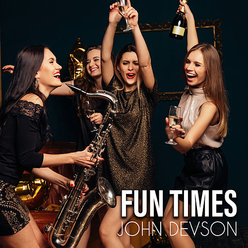 Fun Times by John Devson