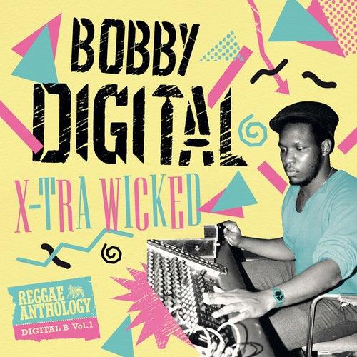 X-Tra Wicked (Bobby Digital Reggae Anthology) by Bobby Digital