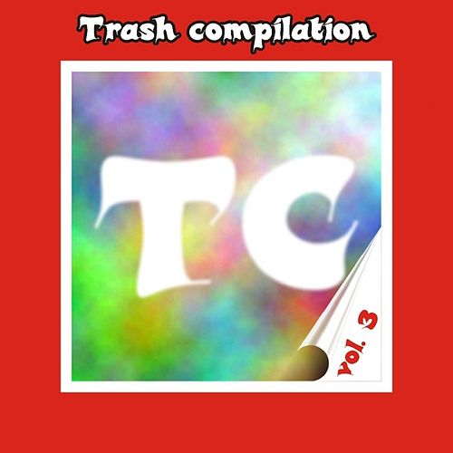 Trash compilation vol.3 de Various Artists