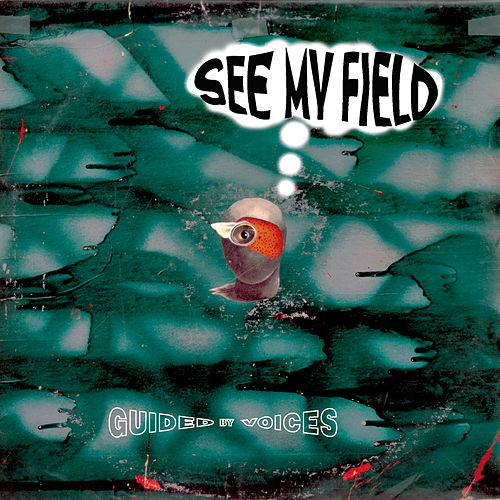 See My Field de Guided By Voices