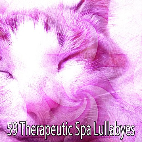 59 Therapeutic Spa Lullabyes von Best Relaxing SPA Music