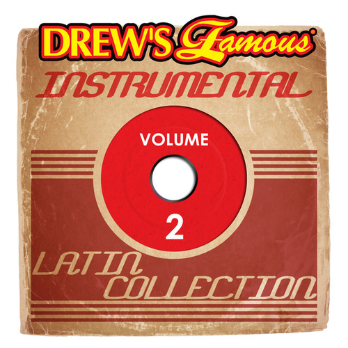Drew's Famous Instrumental Latin Collection, Vol. 2 by The Hit Crew(1)