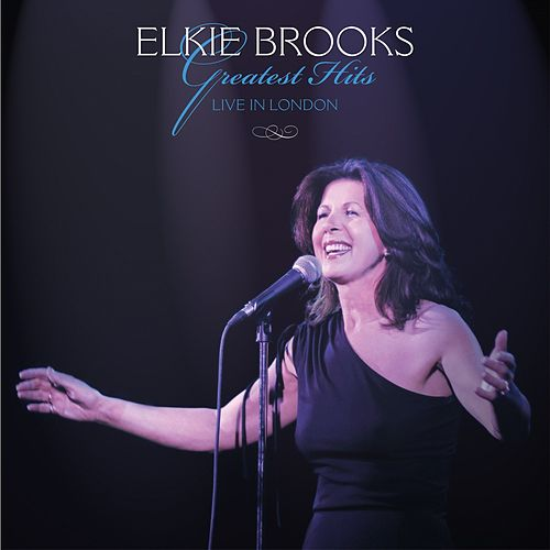 Greatest Hits (Live in London) by Elkie Brooks