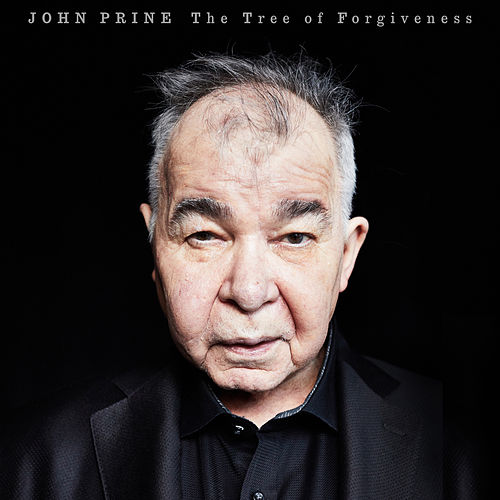 The Tree of Forgiveness von John Prine