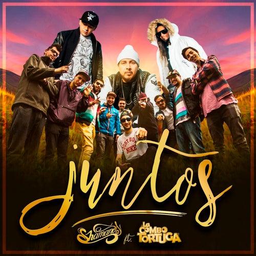 Juntos (feat. La Combo Tortuga) by Shamanes Crew