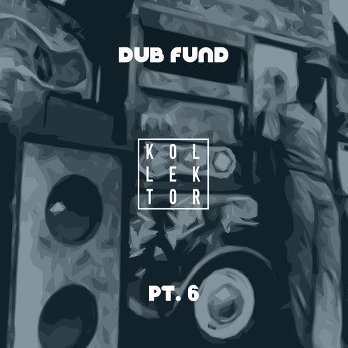Dub Fund, Pt. 6 von Various Artists