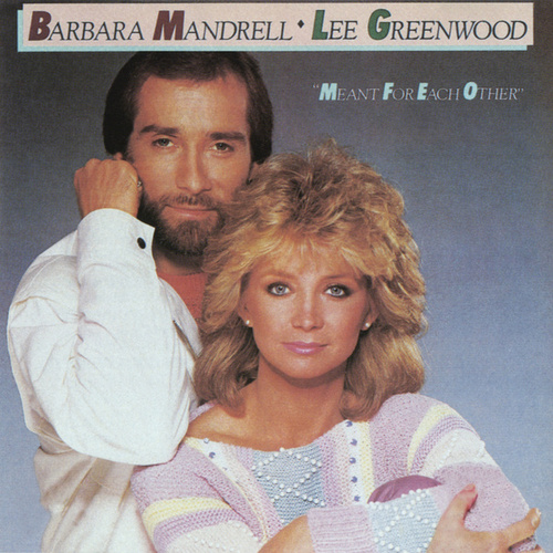 Meant For Each Other by Lee Greenwood