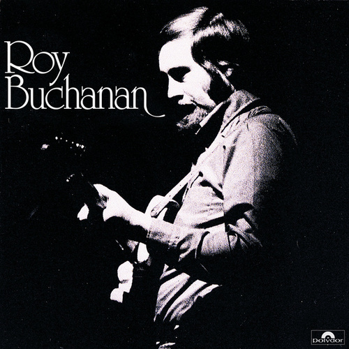 Roy Buchanan by Roy Buchanan