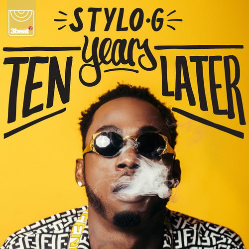 Ten Years Later - EP by Stylo G