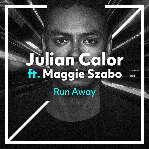 Run Away von Julian Calor