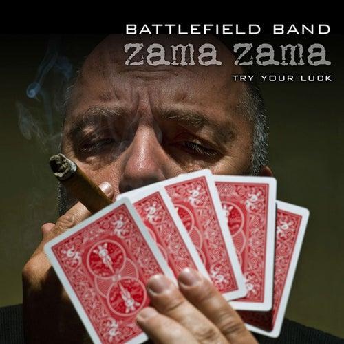 Zama Zama ... Try Your Luck ... by Battlefield Band