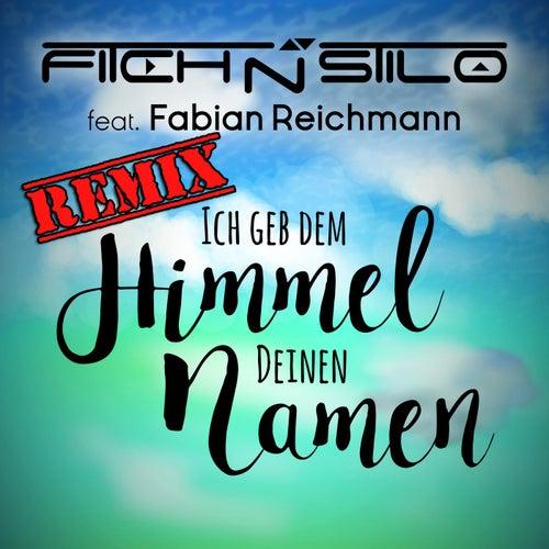 Ich geb dem Himmel Deinen Namen (Remix) by Fitch N Stilo