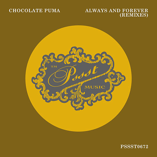 Always And Forever (Remixes) von Chocolate Puma