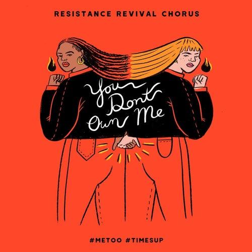 You Don't Own Me von Resistance Revival Chorus