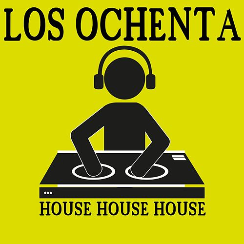 Los Ochenta (House House House) de Various Artists