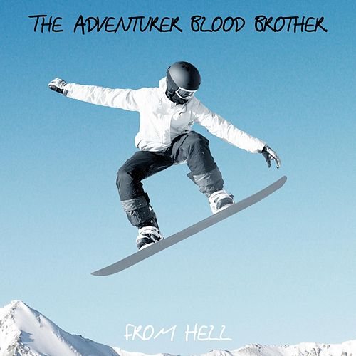 The Adventurer Blood Brother by From Hell
