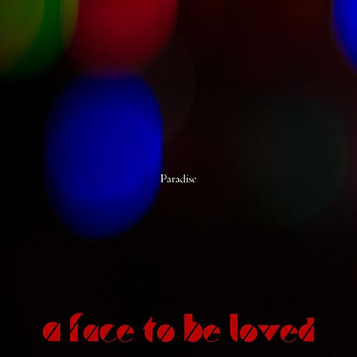 A Face to Be Loved de Paradise
