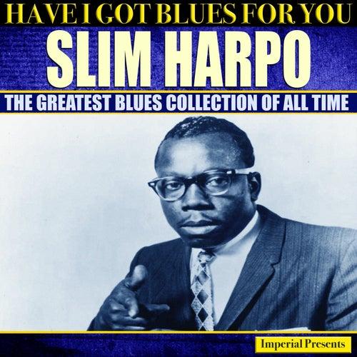 Slim Harpo (Have I Got Blues For You) de Slim Harpo
