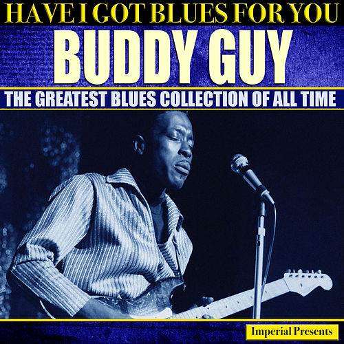 Buddy Guy (Have I Got Blues For You) de Buddy Guy