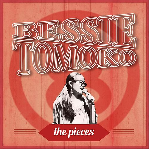 The Pieces by Bessie Tomoko