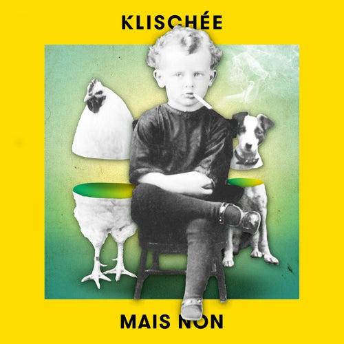 Mais Non (1920 Version) von Klischée
