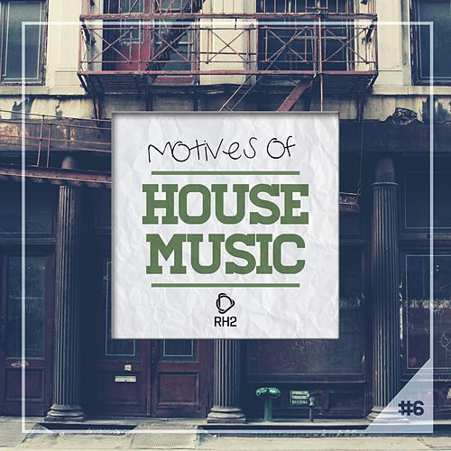 Motives of House Music, Vol. 6 von Various Artists