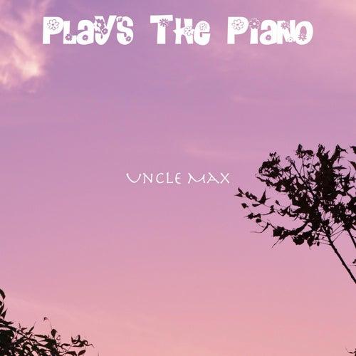 Plays the Piano de Uncle Max