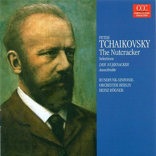 TCHAIKOVSKY, P.I.: Nutcracker (The) (Highlights) [Ballet] (Berlin Radio Symphony, Rogner) de Pyotr Ilyich Tchaikovsky
