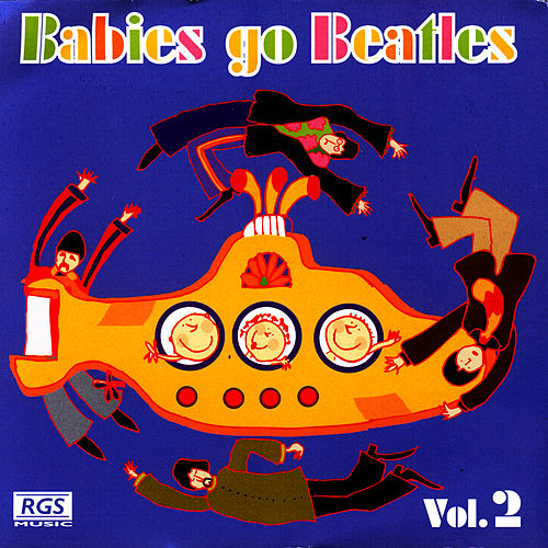 Babies Go Beatles Vol.2 by Sweet Little Band