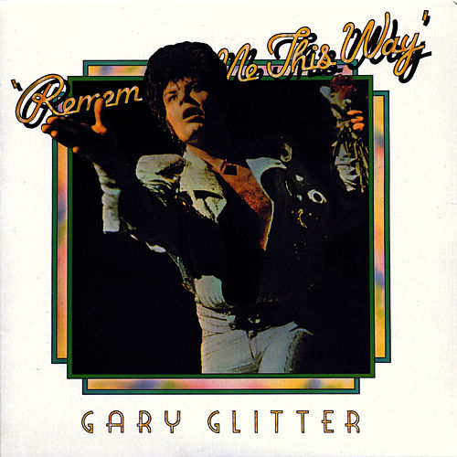 Remember Me This Way (Live At The Rainbow) de Gary Glitter