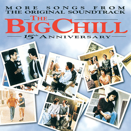 More Songs From The Original Soundtrack Of The Big Chill 15th Anniversary de Soundtrack