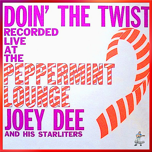 Doin' The Twist Live At The Peppermint Lounge by Joey Dee